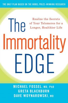 Immortality Edge: Realize the Secrets of Your Telomeres for a Longer, Healthier Life