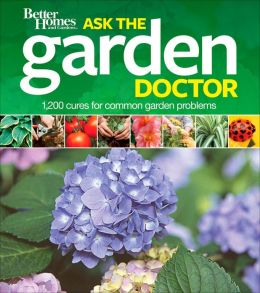 Better Homes and Gardens Ask the Garden Doctor