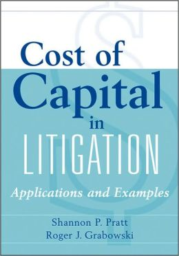 Cost of Capital in Litigation: Applications and Examples