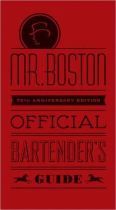 Mr. Boston Official Bartender's Guide: 75th Anniversary Edition