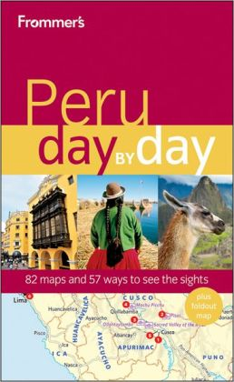 Frommer's Peru Day by Day
