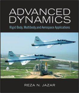 Advanced Dynamics: Rigid Body, Multibody, and Aerospace Applications