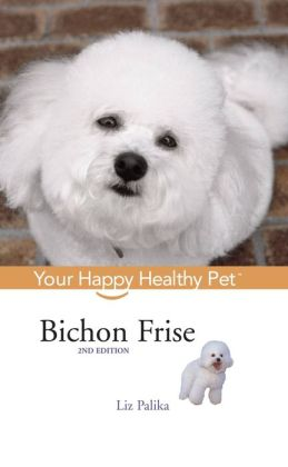 Bichon Frise: Your Happy Healthy Pet