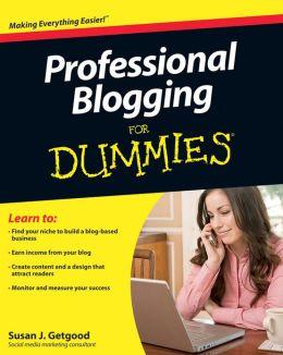 Professional Blogging For Dummies