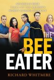 Book Cover Image. Title: The Bee Eater:  Michelle Rhee Takes on the Nation's Worst School District, Author: Richard Whitmire
