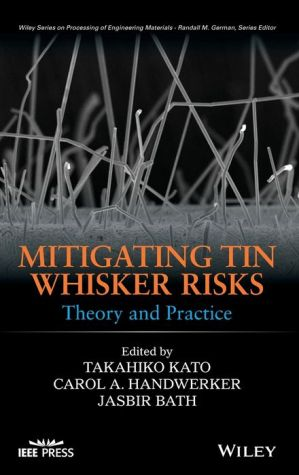 Mitigating Tin Whisker Risks: Theory and Practice / Edition 1