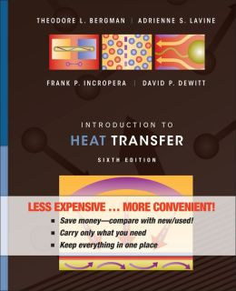 Introduction to Heat Transfer, Sixth Edition Binder Ready Version