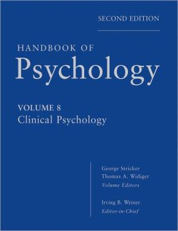 Handbook of Psychology, Volume 8: Clinical Pschychology