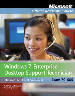 70-685: Windows 7 Enterprise Desktop Support Technician with Lab Manual