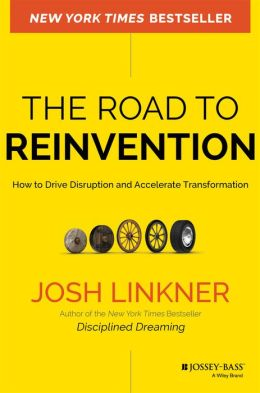 The Road to Reinvention: How to Drive Disruption and Accelerate Transformation