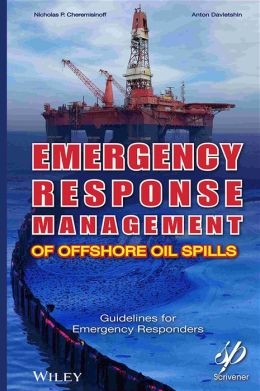 Emergency Response Management of Offshore Oil Spills: Guidelines for Emergency Responders