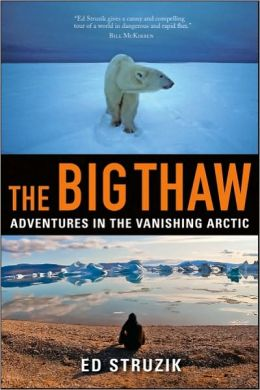 The Big Thaw: Adventures in the Vanishing Arctic