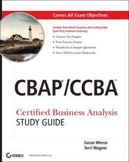 CBAP / CCBA: Certified Business Analysis Study Guide