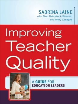 Improving Teacher Quality: A Guide for Education Leaders