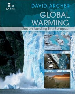 Global Warming: Understanding the Forecast