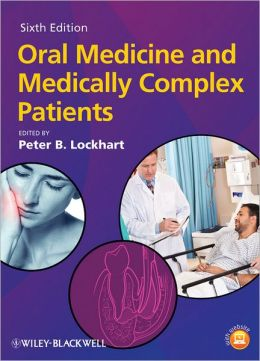 Oral Medicine and Medically Complex Patients