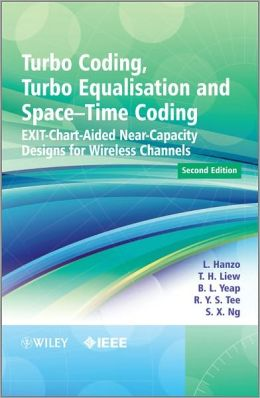Turbo Coding, Turbo Equalisation and Space-Time Coding: EXIT-Chart-Aided Near-Capacity Designs for Wireless Channels
