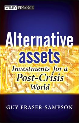 Alternative Assets: Investments for a Post-Crisis World