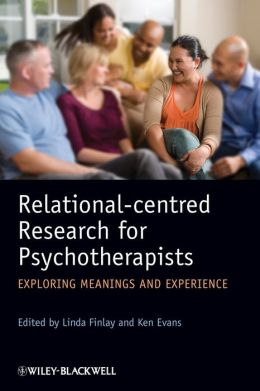 Relational-centred Research for Psychotherapists: Exploring Meanings and Experience