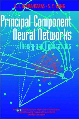 Principal Component Neural Networks: Theory and Applications
