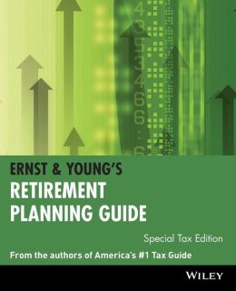 Ernst and Young's Retirement Planning Guide,Special Tax Edition