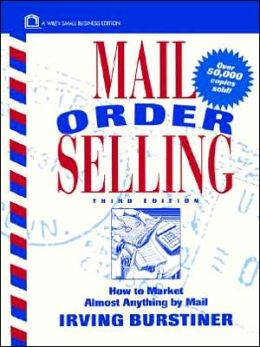 Mail Order Selling: How to Market Almost Anything by Mail