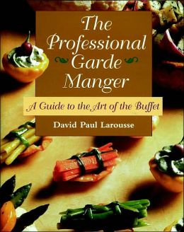 Professional Garde Manger: A Guide to the Art of the Buffet