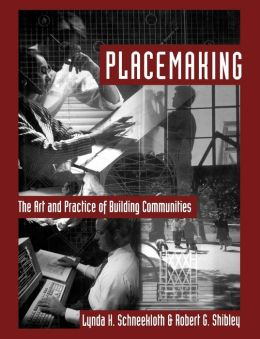 Placemaking: The Art and Practice of Building Communities