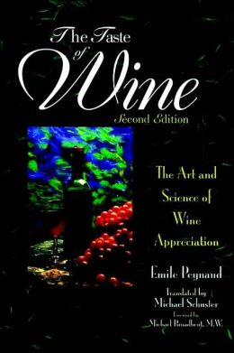 Taste of Wine: The Art and Science of Wine Appreciation