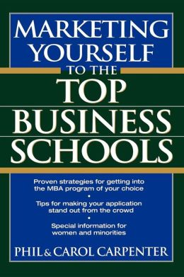 Marketing Yourself to the Top Business Schools