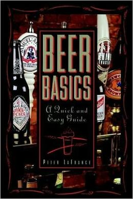 Beer Basics: A Quick and Easy Guide