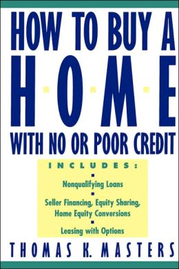 How to Buy a Home With No or Poor Credit