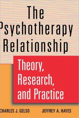 The Psychotherapy Relationship: Theory, Research, and Practice