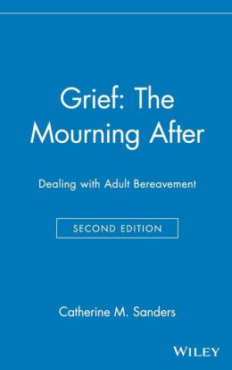 Grief: The Mourning After: Dealing with Adult Bereavement