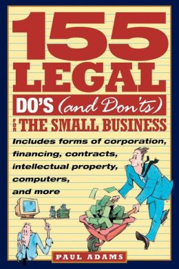 155 Legal Do's (and Don'ts) for the Small Business