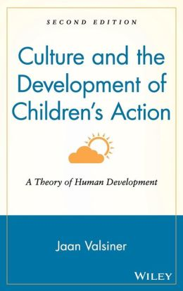 Culture and the Development of Children's Action: A Theory of Human Development