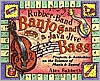 Rubber-Band Banjos and a Java Jive Bass: Projects and Activities on the Science of Music and Sound