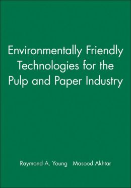 Environmentally Friendly Technologies for the Pulp and Paper Industry