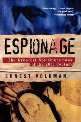 Espionage: The Greatest Spy Operations of the Twentieth Century