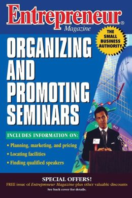 Entrepreneur Magazine: Organizing and Promoting Seminars