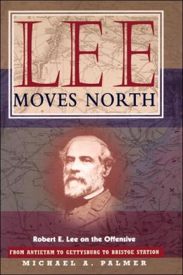 Lee Moves North: Robert E. Lee on the Offensive
