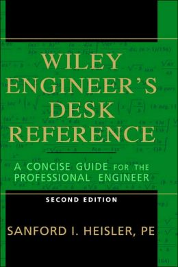 Wiley Engineer's Desk Reference: A Concise Guide for the Professional Engineer
