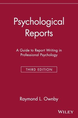 Psychological Reports: A Guide to Report Writing in Professional Psychology