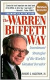 Warren Buffett Way: Investment Strategies of the World's Greatest Investor