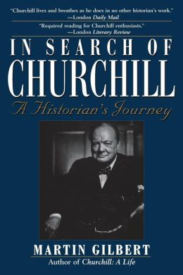 In Search of Churchill: A Historian's Journey