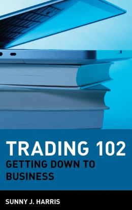Trading 102: Getting Down to Business