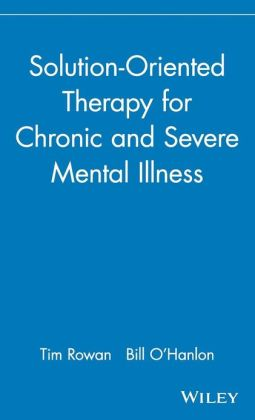 Solution-Oriented Therapy for Chronic and Severe Mental Illness