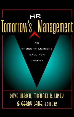 Tomorrow's HR Management: 48 Thought Leaders Call for Change