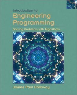 Introduction to Engineering Programming : Solving Problems with Algorithms