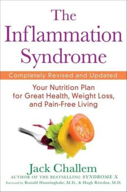 Inflammation Syndrome: The Complete Nutritional Program to Prevent and Reverse Heart Disease, Arthritis, Diabetes, Allergies, and Asthma